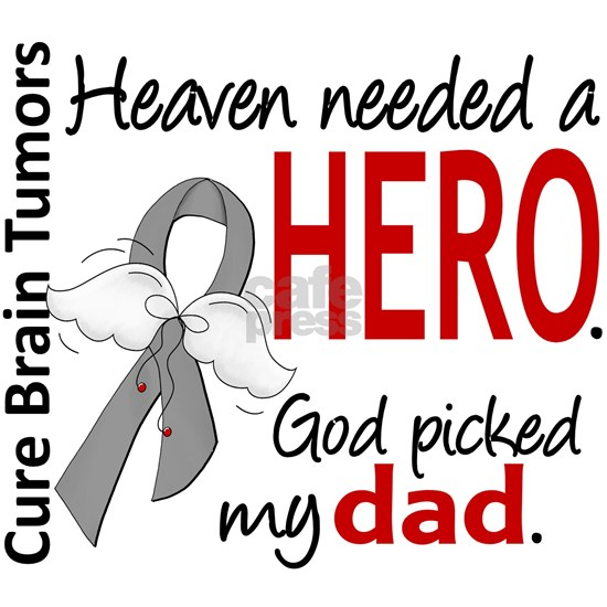 - Brain Tumor Heaven Needed Hero Dad