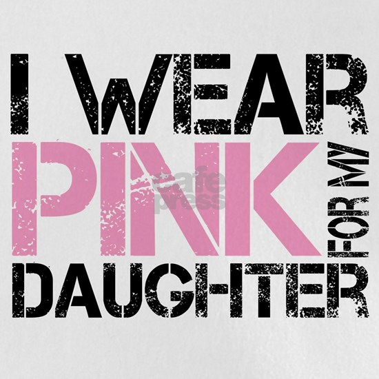 I wear pink for my daughter