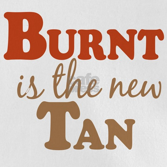 burnt is the new Tan