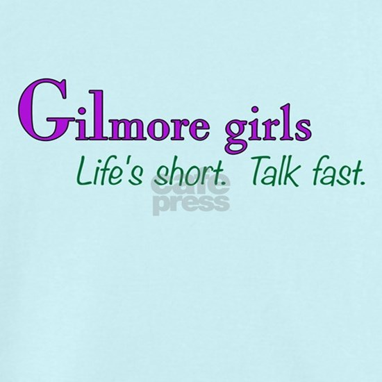 Gilmore Girls Life is Short