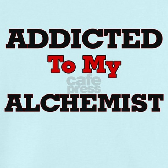 Addicted to my Alchemist