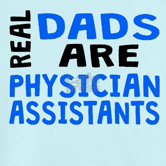 Real Dads Are Physician Assistants