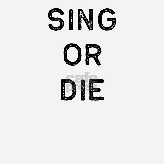 Music Shirt Sing Or Die Dark Song Writer Musician