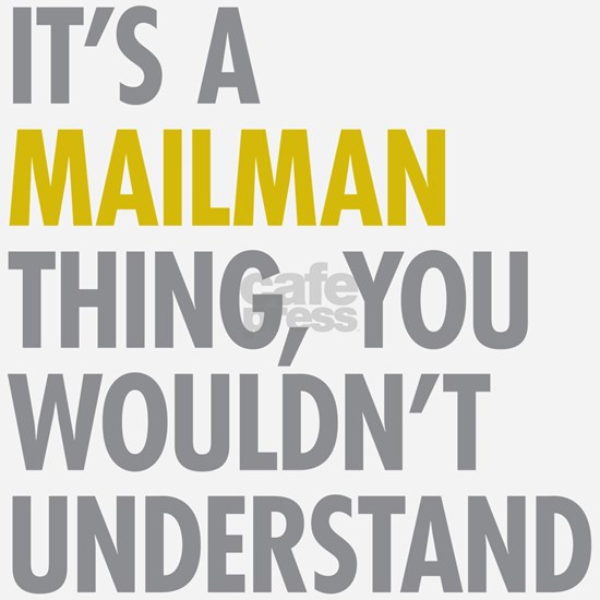 Its A Mailman Thing