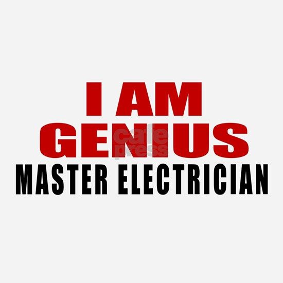 I Am Genius Master Electrician