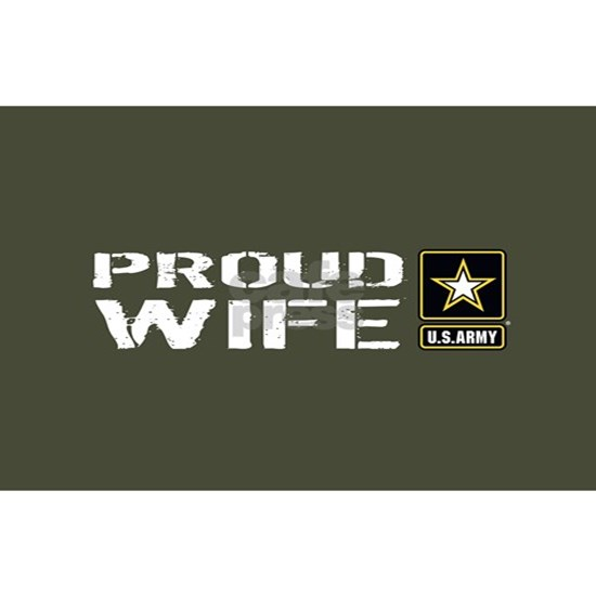 U.S. Army: Proud Wife (Military Green)