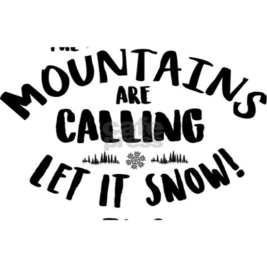 Mountains Are Calling Let it Snow Taos blk