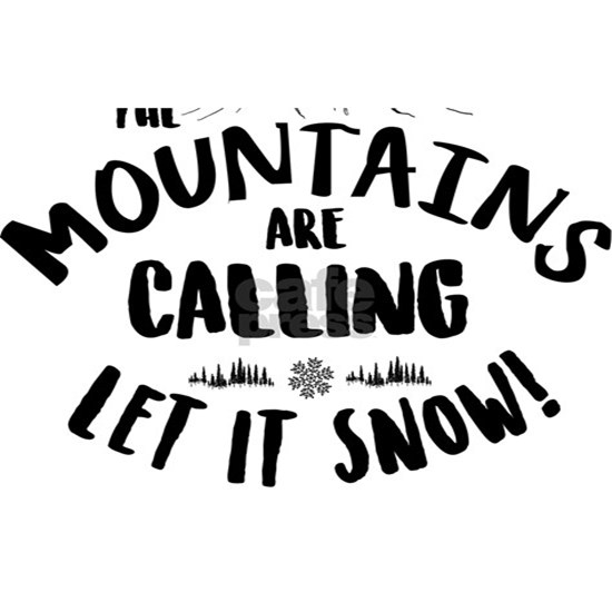 Mountains Are Calling Let it Snow Sunday River blk