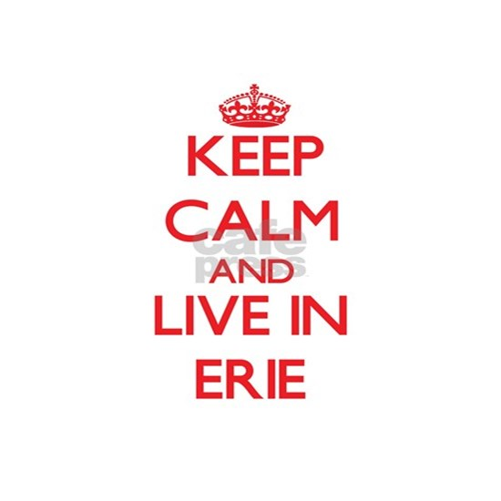 Keep Calm and Live in Erie