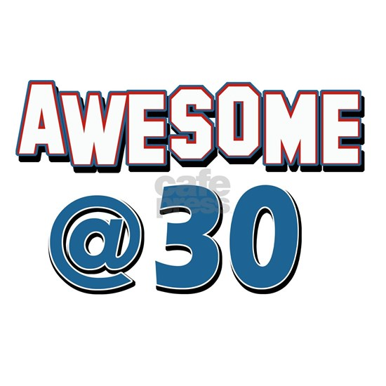 Awesome at 30