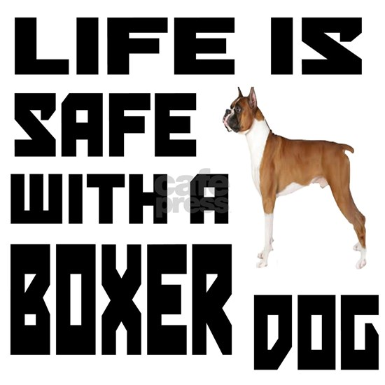 Life Is Safe With A Boxer Dog
