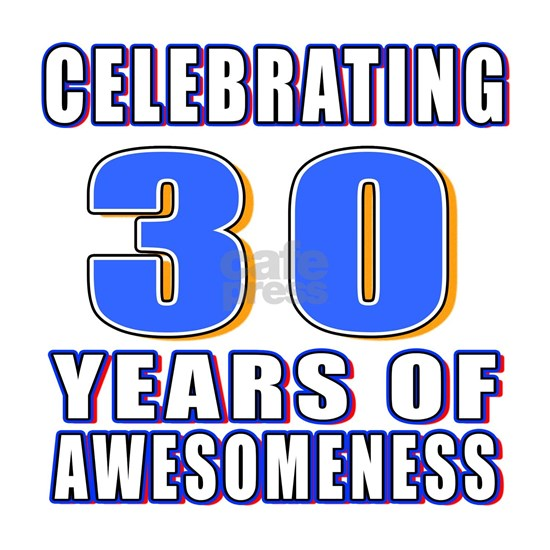 30 Years Of Awesomeness