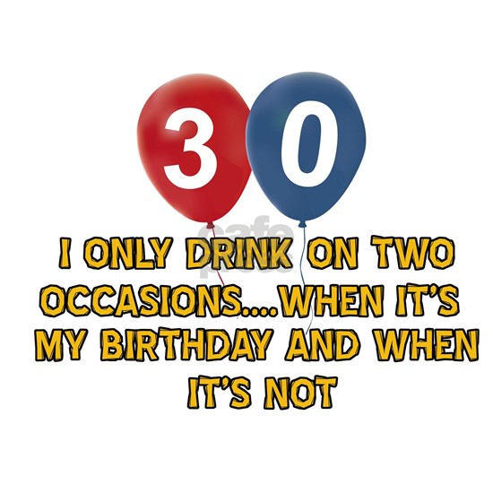 Funny 30 year old drinking designs