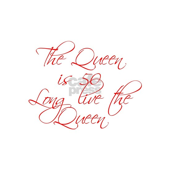 Queen is 50-Scr red