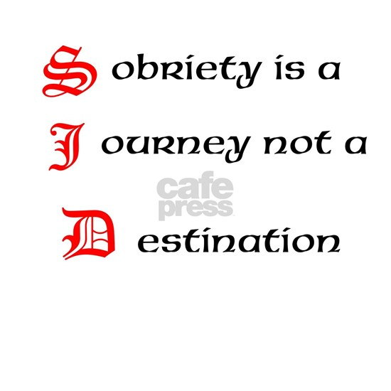 Sobriety is a Journey not a Destination