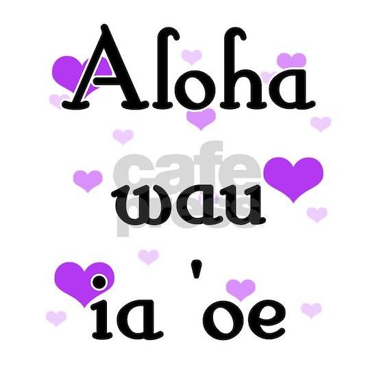 Aloha wau ia 'oe - Hawaiian I love you Picture Fra