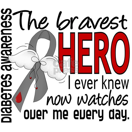 D Diabetes Bravest Hero I Ever Knew