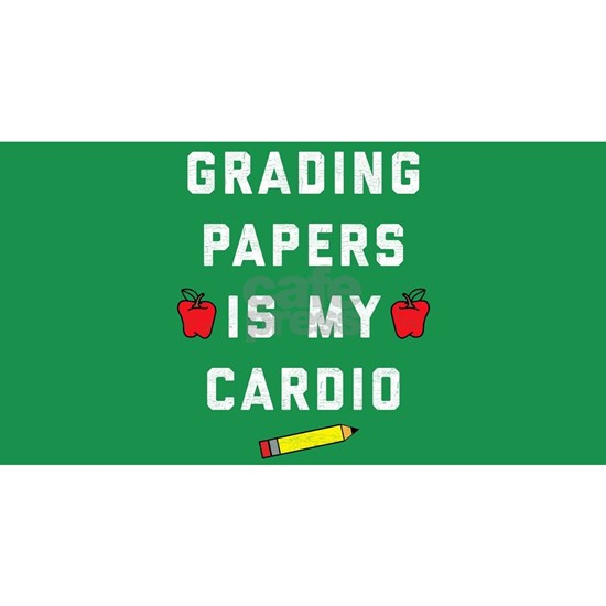 Grading Papers is My Cardio