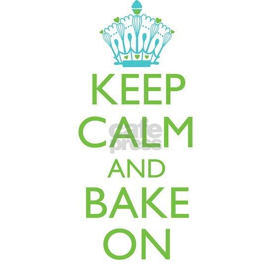 Keep Calm Bake On Blue Green