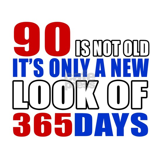 90 is a new look of 365 days