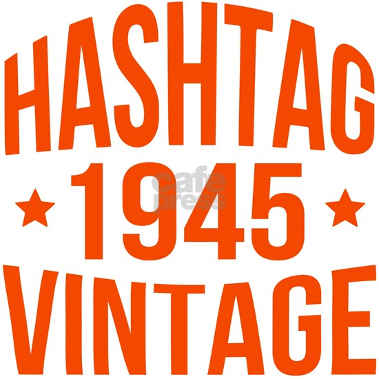 Hashtag 1945 Vintage