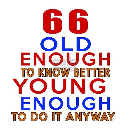 66 Old Enough Birthday Designs