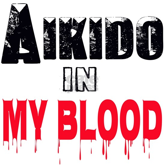 Aikido in my blood