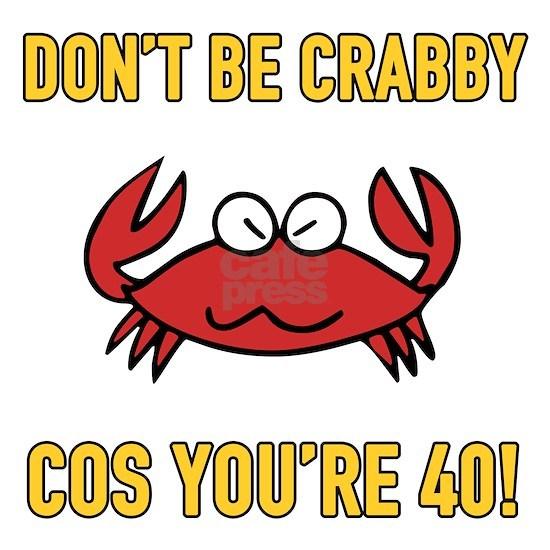 Funny 40th Birthday (Crabby)