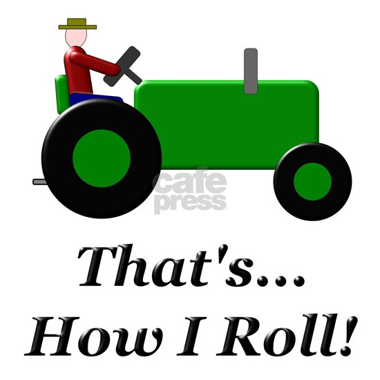 Green Tractor How I Roll