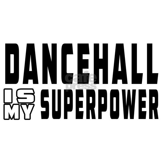Dancehall Dance Is My Superpower