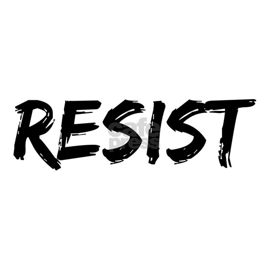 Resist In Black Text
