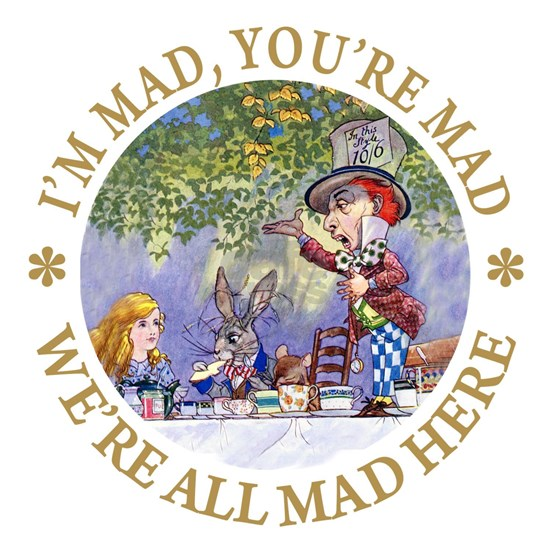 ALICE MAD HATTER WHY BE NORMAL_GOLD copy