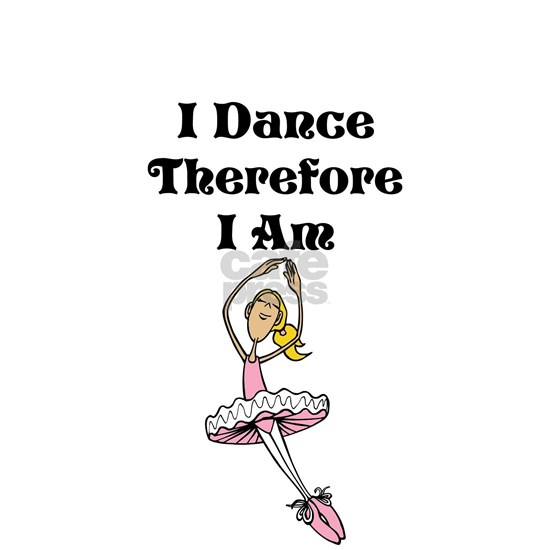 I Dance Ballet, Therefore I Am