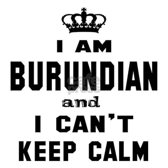 I am Burundian and I cant Keep Calm