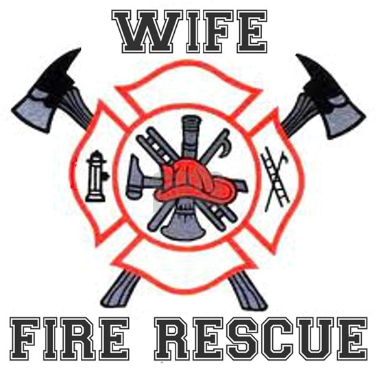 Fire Fighters Wife