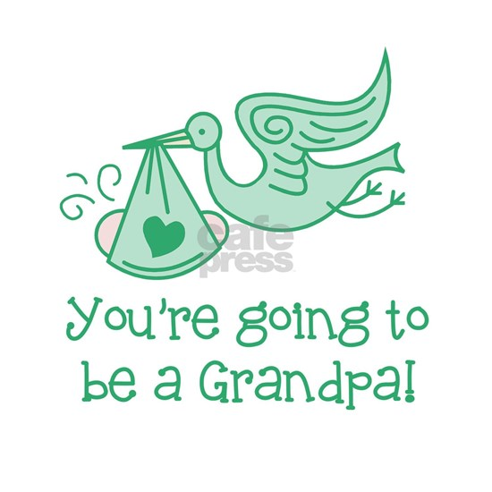 Youre going to be a Grandpa