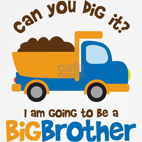 Dump truck Big Brother To Be