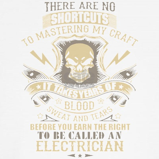 To Be Called An Electrician T Shirt