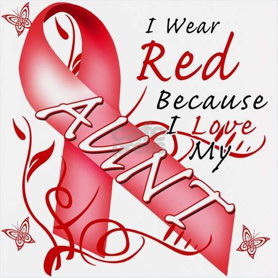 I Wear Red Because I Love My Aunt
