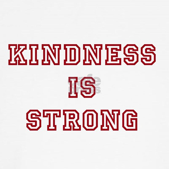 Kindness Is Strong