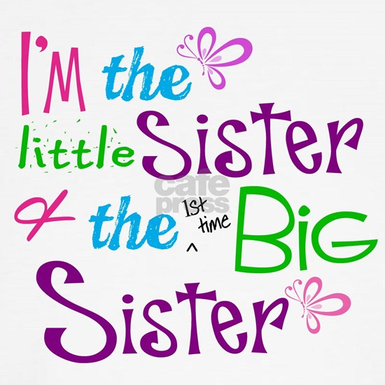 Im a littl and big sister