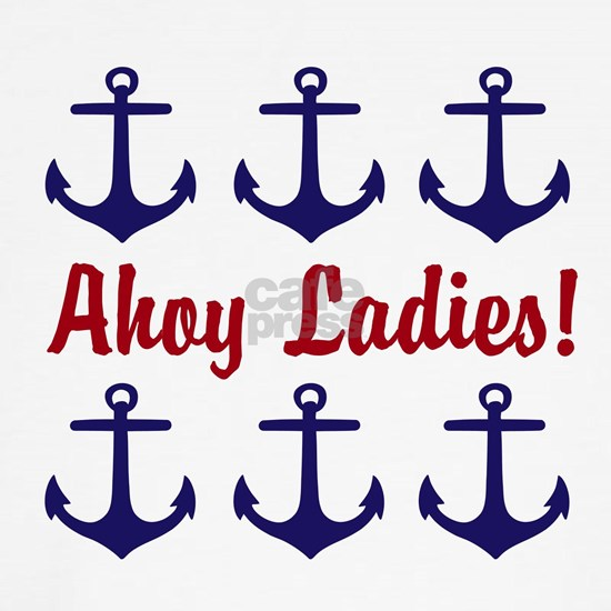 Ahoy Ladies Funny Nautical Anchors