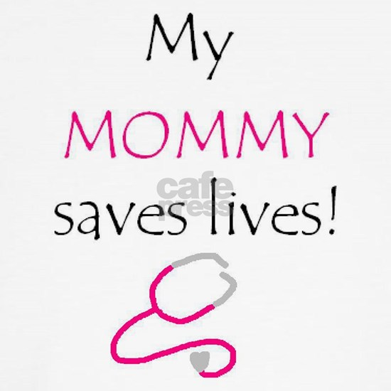 3-My Mommy saves lives