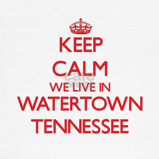 Keep calm we live in Watertown Tennessee