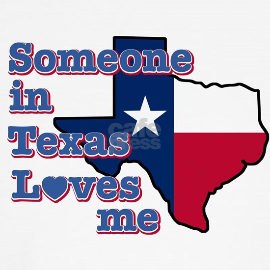 someone in texas loves me