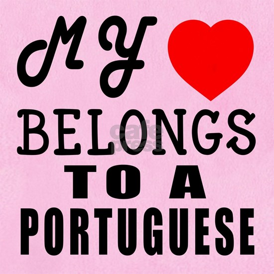 My Heart Belongs To A Portuguese