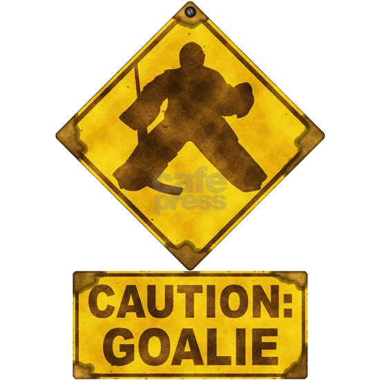 Caution Hockey Goalie Sign