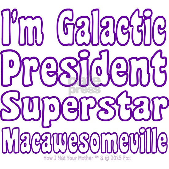 Galactic President Superstar Macawesomeville