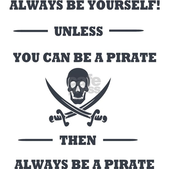 Dark Always Be Yourself Pirate