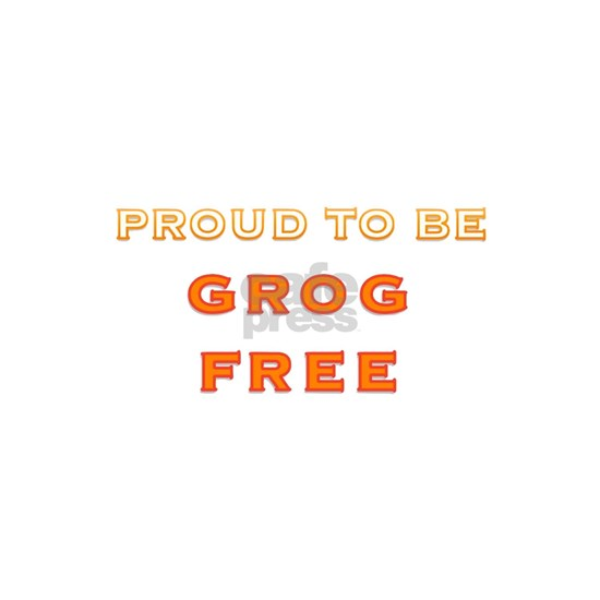 Proud to be grog free - new design